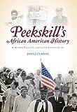 Peekskill's African American History, John J. Curran, 1596294841
