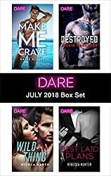 Harlequin Dare July 2018 Box Set: Make Me Crave\Wild Thing\Destroyed\Best Laid Plans