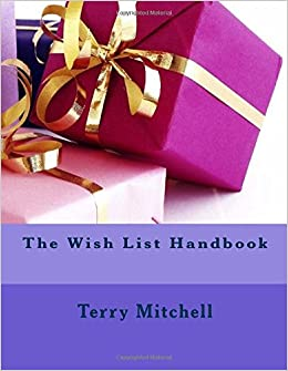 The Wish List Handbook: Terry Mitchell: 9781974019328 ...