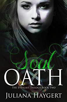 Soul Oath (The Everlast Trilogy Book 2) by [Haygert, Juliana]