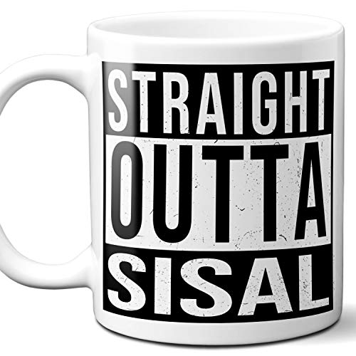 - Straight Outta Sisal Mexico Souvenir Gift Mug. I Love City Town Lover Coffee Unique Tea Cup Men Women Birthday Mothers Day Fathers Day Christmas. 11 oz.
