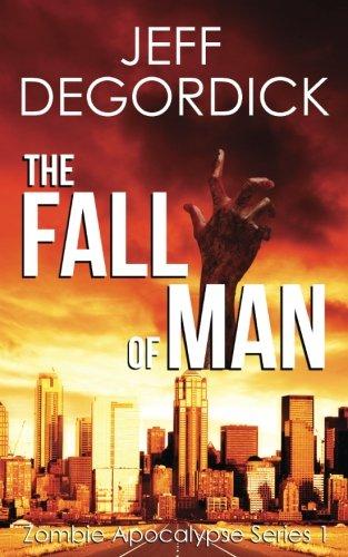 The Fall of Man (Zombie Apocalypse Series) (Volume 1)