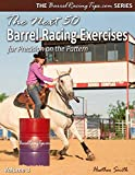 The Next 50 Barrel Racing Exercises for Precision