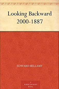a response to looking backward a science fiction novel by edward bellamy This is the kind of ideas that i remember reading in science fiction  a classic example was edward bellamy's looking backward:  i'm kind of torn in response.