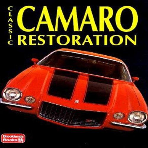 Classic Camaro Restoration (Restoration Tips & Techniques)