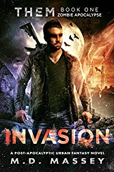 THEM Invasion: Zombie Apocalypse: A Dark Fantasy Novel of the Paranormal Apocalypse (THEM Paranormal Zombie Apocalypse Series Book 1)