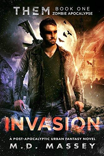 THEM Invasion: Zombie Apocalypse: A Dark Fantasy Novel of the Paranormal Apocalypse (THEM Paranormal Zombie Apocalypse Series Book 1) by [Massey, M.D.]