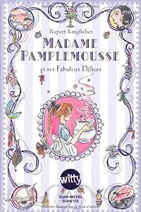 """Afficher """"Madame Pamplemousse n° 1<br /> Madame Pamplemousse et ses fabuleux délices"""""""