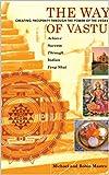 The Way of Vastu~Creating Prosperity Through the