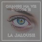 La jalousie (Change ma vie 12) | Clotilde Dusoulier
