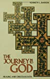 The Journey into God, Kenneth L. Bakken, 0806640480