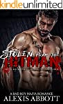 Stolen from the Hitman: A Bad Boy Maf...