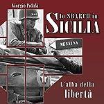 Lo sbarco in Sicilia: L'alba della libertà | Giorgio Pidalà