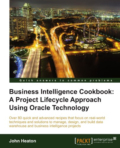 Business Intelligence Cookbook: A Project Lifecycle Approach Using Oracle Technology Front Cover