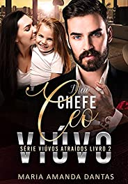 Meu Chefe CEO Viúvo: Série Viúvos Atraídos - Livro 2