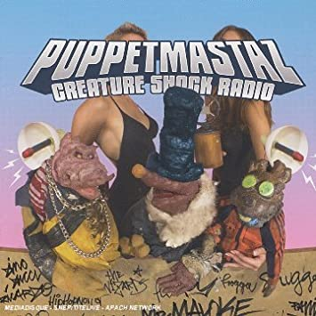 puppetmastaz creature shock radio