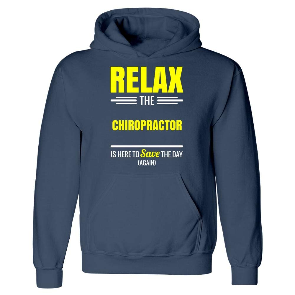Hoodie Relax The Chiropractor Save The Day