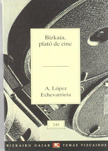Descargar Libro Bizkaia, Plato De Cine A. Lopez Echevarrieta