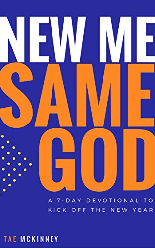 New Me, Same God: A 7-Day Devotional to Kick off the New Year ...