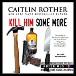 Kill Him Some More: Notorious USA | Caitlin Rother