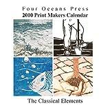 2010 Print Makers Calendar - The Classical Elements