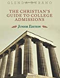 The Christian's Guide to College Admissions: Junior Edition (Volume 1)