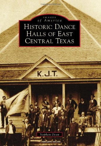 Historic Dance Halls of East Central Texas (Images of America)