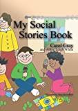 My Social Stories Book, Carol Gray and Abbie White, 1853029505