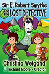 Sir E. Robert Smythe and the Lost Detective: Sir E. Robert Smythe and the Galactic Safety Council