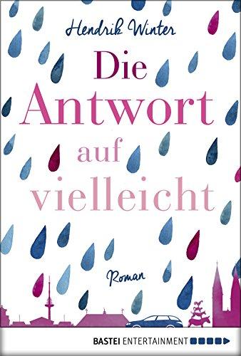 Die Antwort auf Vielleicht: Roman (German Edition)