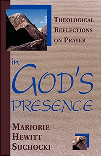 In God's Presence: Theological Reflections on Prayer: Dr  Marjorie