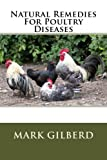 Natural Remedies For Poultry Diseases (Natural Remedies For Animals Series)
