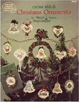 cross stitch christmas ornaments in sweet suspensions frames american school of needlework 3046 carol wilson mansfield 9780881951509 amazoncom - Cross Stitch Christmas Decorations