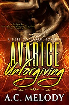 Avarice Unforgiving (Hell on Earth Book 2) by [Melody, A.C.]