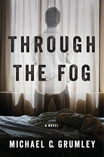 Through The Fog by Michael C. Grumley