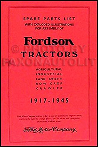 Fordson Tractor Parts - COMPLETE & UNABRIDGED 1931_1932_1933_1934_1935_1936_1937_1938_1939_1940_1941_1942_1943_1944_1945_FORDSON TRACTORS SPARE PARTS & ASSEMBLY MANUAL - AGRICULTURAL_INDUSTRAIL_LAND_UTILITY_ROW CROP_CRAWLER - BOOK-CATALOG-LIST