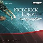 Auftrag ausgeführt | Frederick Forsyth
