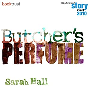 Butcher's Perfume (BBC National Short Story Award 2010) Audiobook