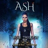 Ash: Hive Trilogy, Book 1