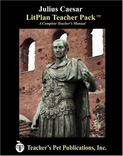 Julius Caesar LitPlan - A Novel Unit Teacher Guide With Daily Lesson Plans (LitPlans on CD)