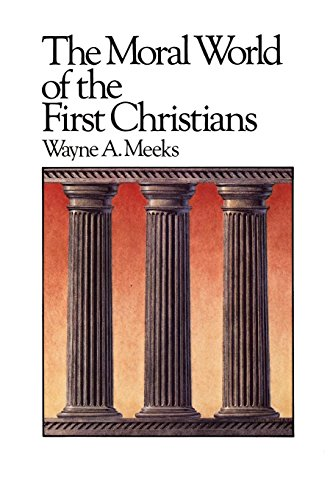 Cover of The Moral World of the First Christians (Library of Early Christianity)