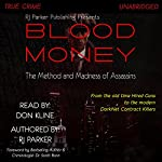 Blood Money: The Method and Madness of Assassins | RJ Parker