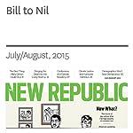 Bill to Nil | Rebecca Traister