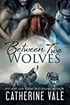 Between Two Wolves (bbw Paranormal Shapeshifter Menage Werewolf Romance ~ Bite Of The Moon): Paranormal Romance Menage