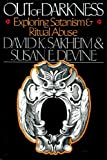 img - for Out of Darkness: Exploring Satanism and Ritual Abuse book / textbook / text book
