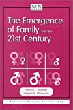 The Emergence of Family into the 21st Century (NATIONAL LEAGUE FOR NURSING SERIES (ALL NLN TITLES))