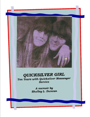 QUICKSILVER GIRL: Ten Years with Quicksilver Messenger Service