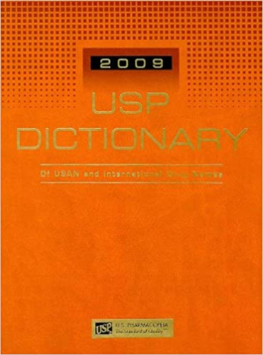 Read USP Dictionary 2009: Of USAN and International Drug Names (Usp Dictionary of Usan and International Drug Names) PDF, azw (Kindle), ePub
