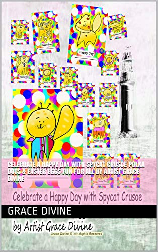 (Celebrate a Happy Day with Spycat Crusoe Polka Dots & Easter Eggs Fun for All by Artist Grace Divine)