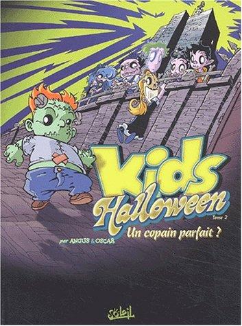 Kids Halloween, tome 2 : Un copain parfait, nouvelle édition]()